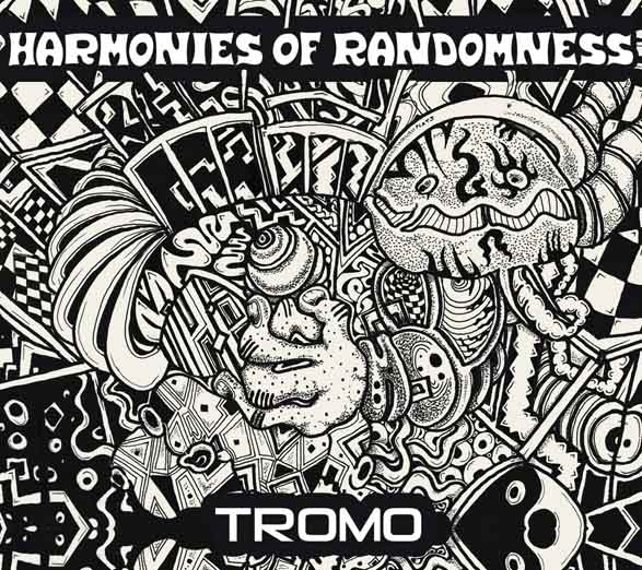 Tromo - Harmonies Of Randomness